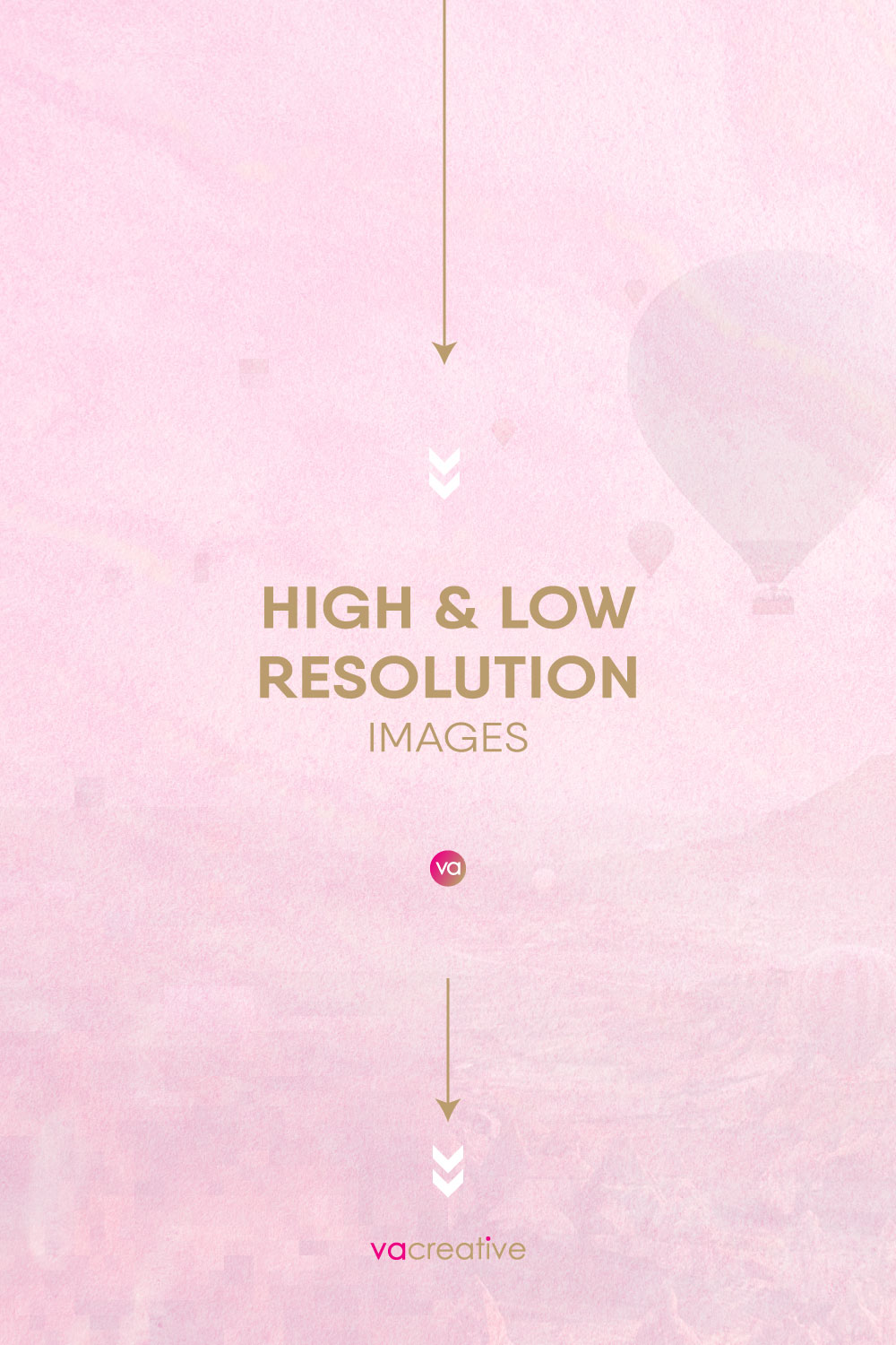 HIGH & LOW RESOLUTION IMAGES